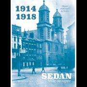 1914-1918 Sedan Ville occupée