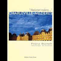 """Charleville-Mézières """"Absolument moderne"""""""