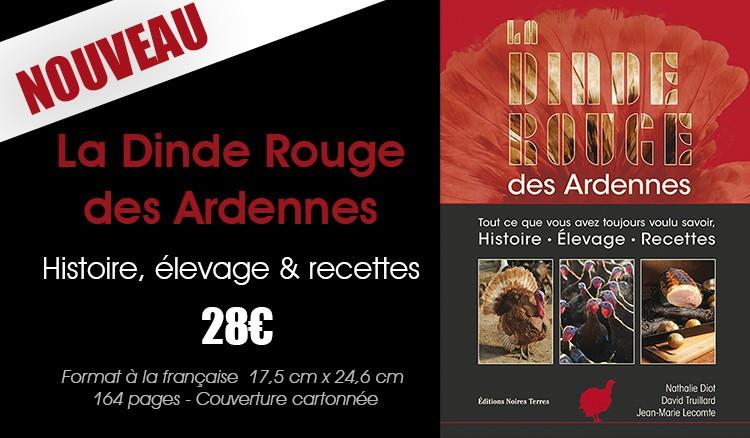 La dinde rouge des Ardennes, histoire, élevage et recettes...